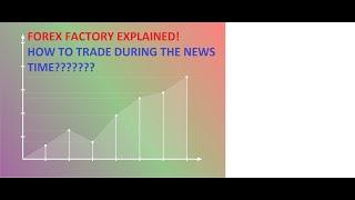 How to trade Forex Factory News 2021