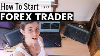 How to Start as a Forex Trader | Forex for Beginners 2020