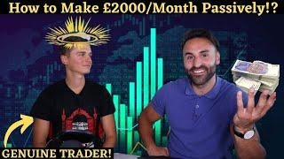 Is Trading Forex a LEGIT Way to Earn Passive Income?? (UK Trader Interview!)(Trading Vs Investing)
