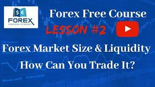 Forex Market Size & Liquidity | Lesson #2 | Forex Beginners Course | Forex Learning Schools