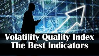 Forex Trading Explained for Beginners | Volatility Quality Index Indicator Testing