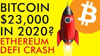 BITCOIN TO $23,000 IN 2020? YES!!! 500 MILLION DOLLAR ETHEREUM DEFI CRASH! Crypto News 2020