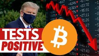 BITCOIN CRASH 2020 - TRUMP Tests Positive for COVID and Why This Is Good for Bitcoin