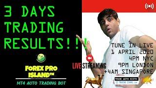 PART 1  of 3 DAYS TRADING RESULTS LIVE Forex Pro Island MT4 Trading Software