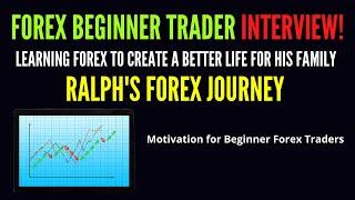 Forex Beginner Trader Interview | Learning Forex to Build a Better Life for His Family | Forex Story