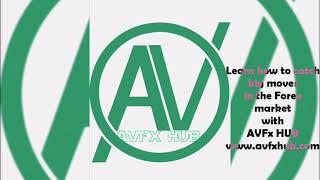 How to catch huge forex market movements by just learning with AVFXHUB